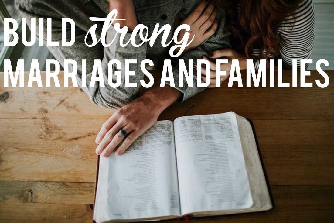 Build Strong Marriage & Families