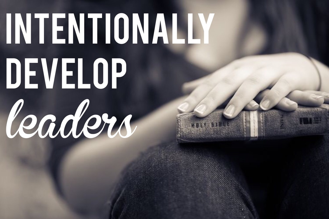 Intentionally Develop Leaders